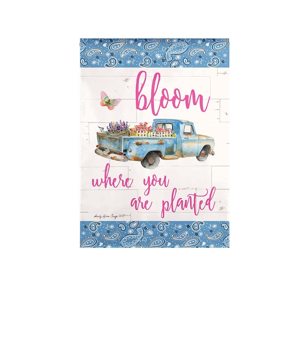 Bloom Where You Are Planted Truck Garden Suede Flag