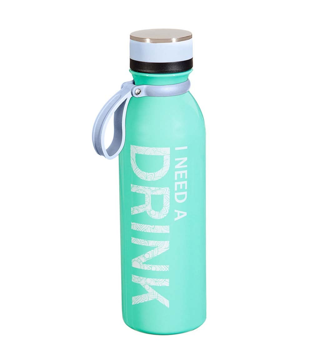 I Need a Drink Stainless Steel Water Bottle