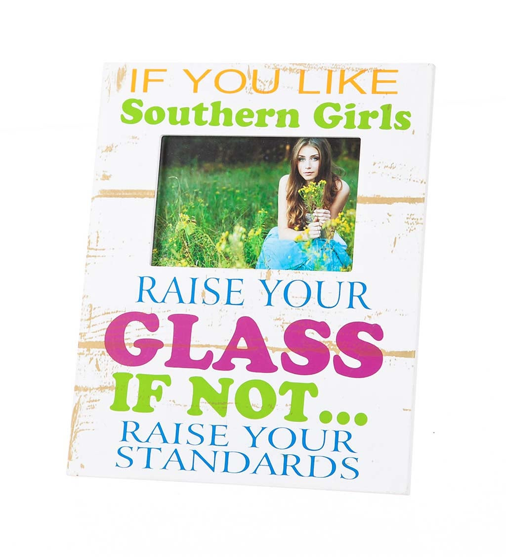Southern Girls Raise Your Glass Wooden 4x6 Picture Frame