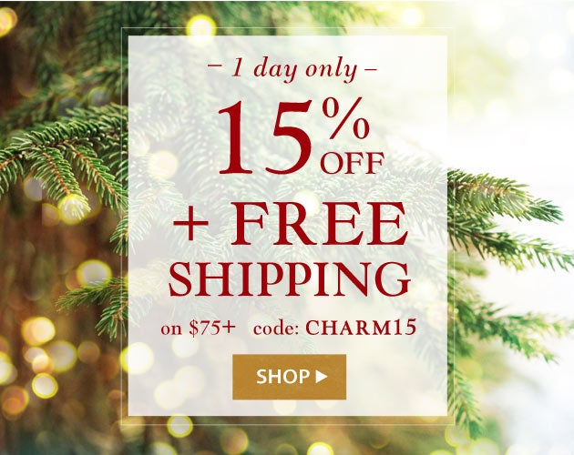 One day only! 15% off plus Free Shipping on $75. Use code: CHARM15
