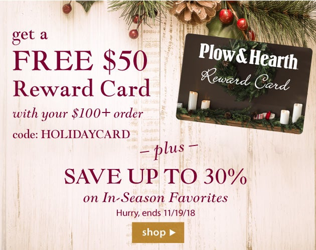 Get a free $50 Reward Card with your $100+ order Code: HOLIDAYCARD plus save up to 30% off in-season favorites. Hurry - ends 11-19-18. SHOP