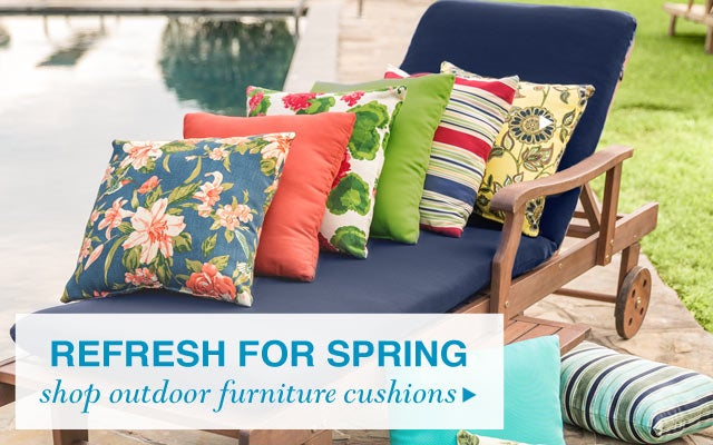Refresh for Spring - Shop outdoor furniture cushions