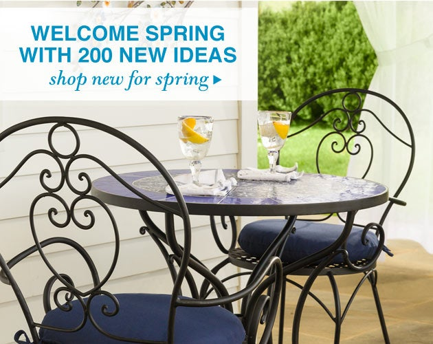 Welcome Spring with 200+ new ideas. Shop New Arrivals
