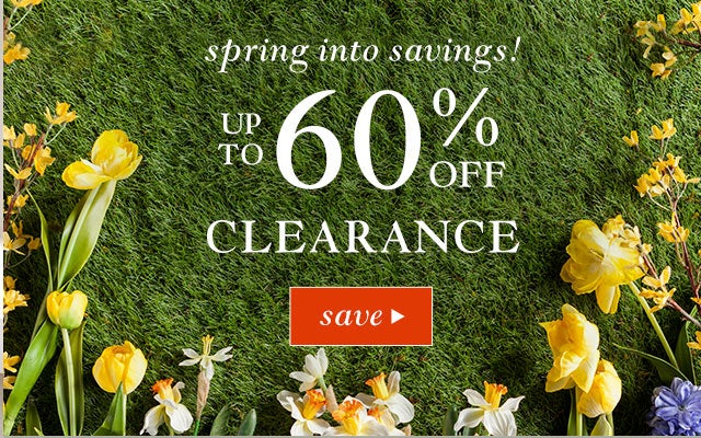Spring into savings - Up to 60% Off in Clearance. Save
