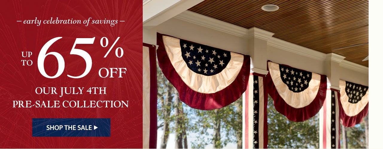 Up to 65% Off Our July 4th Pre-Sale. Shop the Sale