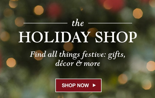 The Holiday Shop. Find all things festive: gifts, decor and more. Shop Now.