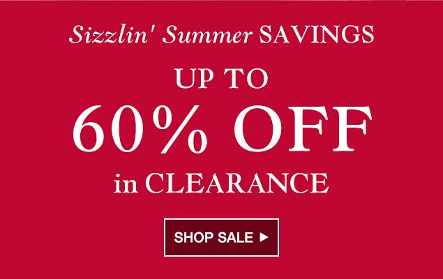 Sizzling summer savings! Save up to 60% off in clearance.