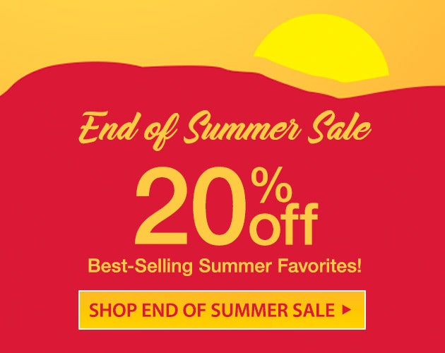 End of Summer Sale! 20% Off Best-Selling Summer Favorites. Shop the Sale.