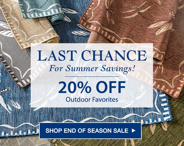 Last chance for summer savings! 20% Off Outdoor Favorites. Shop End of Summer Sale
