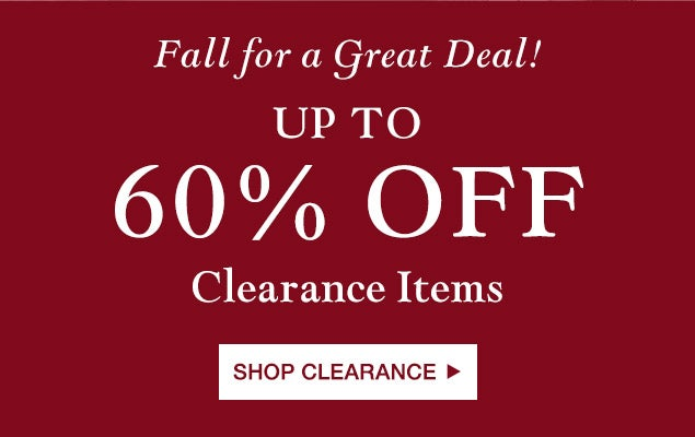 Fall for a Great Deal! Up to 60% off Clearance Items - Shop Clearance.