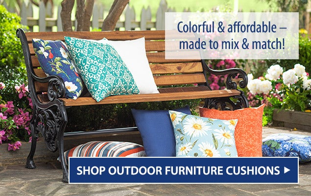 Colorful and affordable. Made to mix and match. Shop outdoor furniture cushions.