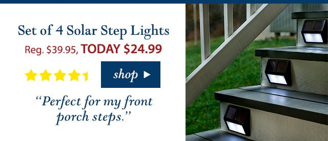 """Set of 4 Solar Step Lights Reg. $39.95 TODAY: $24.99 (37% OFF!) New! """"Perfect for my front porch steps."""" Buy Now>"""