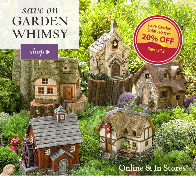 Save on Garden Whimsy Online & In Stores! SHOP